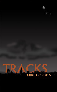 Cover design of Tracks, a novel by Mike Gordon